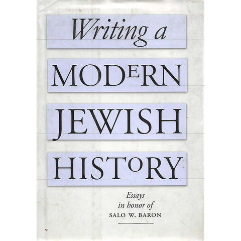 Writing a Modern Jewish History: Essays in Honor of Salo W. Baron | Barbara Kirschenblatt-Gimblett (Ed.)