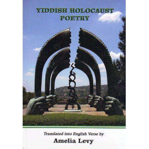Yiddish Holocaust Poetry Translated into English Verse | Translated by Amelia Levy