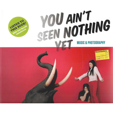 You Ain't Seen Nothing Yet: Music and Photography | Rein Desle (Ed.)