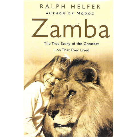 Zamba: The True Story of the Greatest Lion that Ever Lived | Ralph Helfer