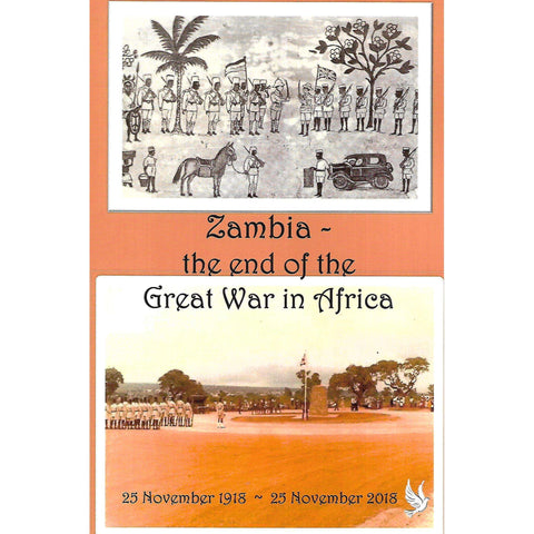 Zambia: The End of the Great War in Africa (25 November 1918 - 25 November 2018)