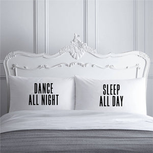 PS04- DANCE ALL NIGHT / SLEEP ALL DAY PILLOW CASES - Shawshank Clothing