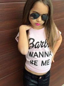 KT24- BARBIE WANNA BE ME TSHIRT - Shawshank Clothing