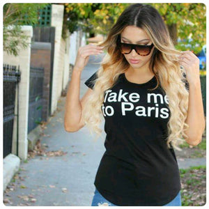 WT19- WOMENS 'TAKE ME TO PARIS' T'SHIRT - Shawshank Clothing