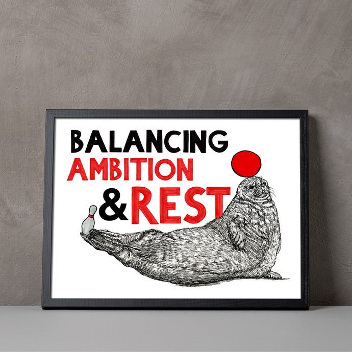 Balancing Ambition & Rest A5-A3 Fine Art digiprint