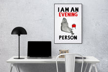 Load image into Gallery viewer, I am an Evening Person A5-A3 Fine Art digiprint