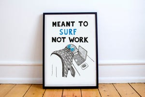 Meant to Surf not Work A5-A3 Digital Fine Art Print SEAL Illustration