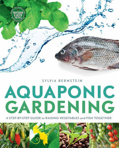 Aquaponic Gardening: A Step by Step Guide by Sylvia Bernstein
