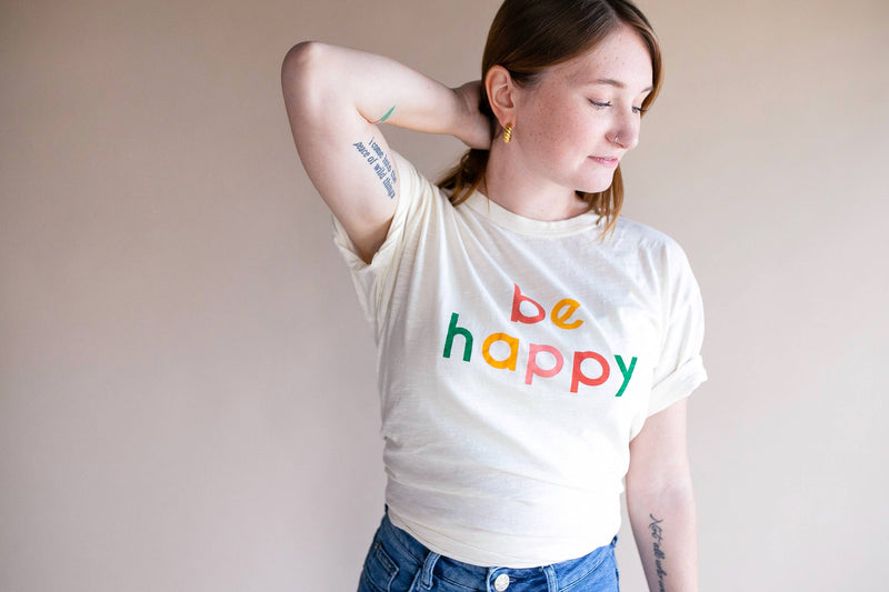 Be Happy Adult T Shirt