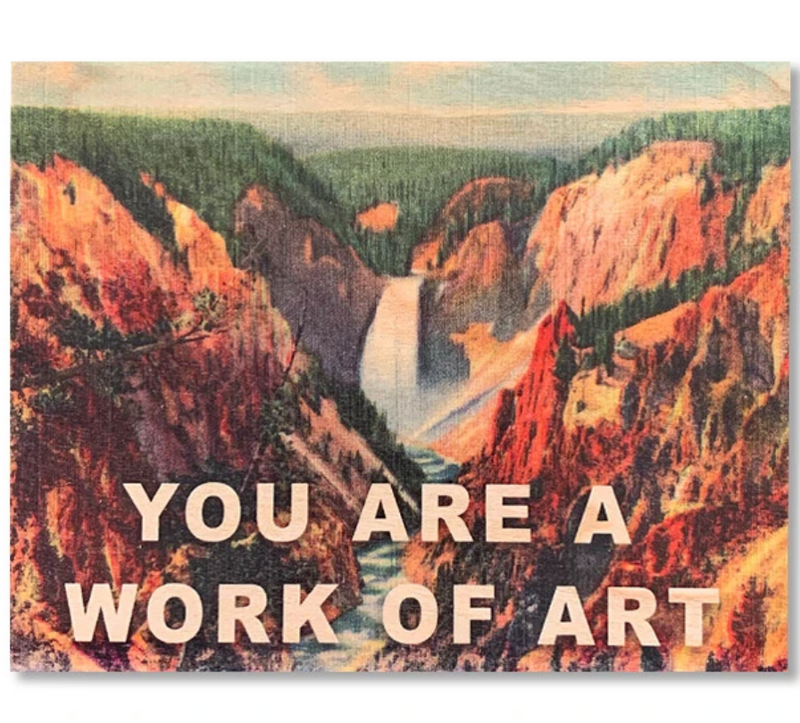 You Are A Work of Art - Wood Card