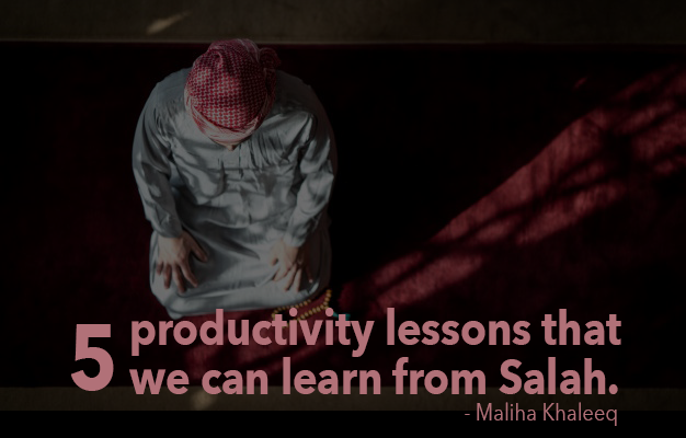 productivity lessons from salah, productivity lessons from prayer, how salah can help in your life and with productivity