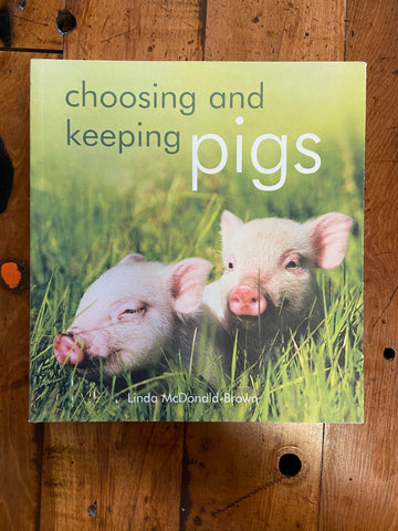 Keeping and Choosing Pigs