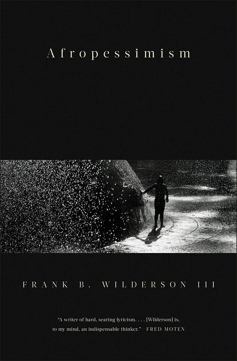 Afropessimism by Frank Wilderson III