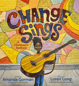 Change Sings: A Children's Anthem by Amanda Gorman (Pre-Order, Sep 21)