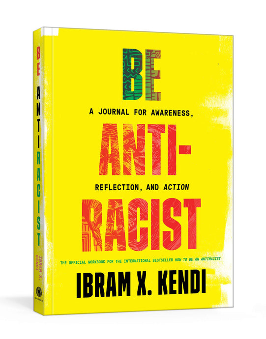 Be Antiracist: A Journal for Awareness, Reflection, & Action by Ibram X. Kendi (Pre-Order, Oct 6)