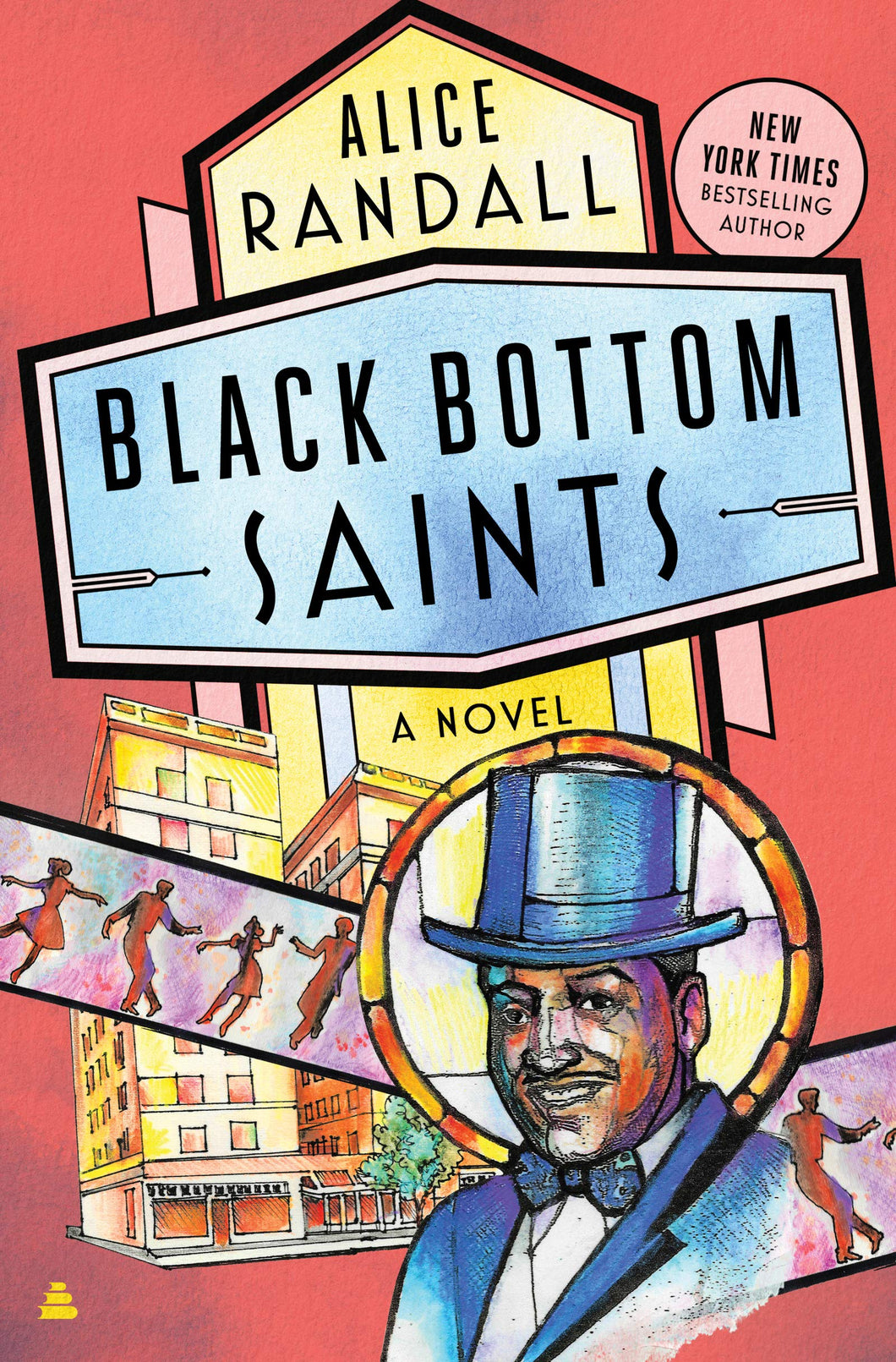 Black Bottom Saints: A Novel by Alice Randall