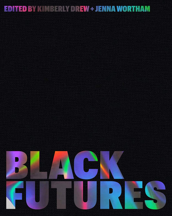 Black Futures by Kimberly Drew & Jenna Wortham (Pre-Order, Dec 1)