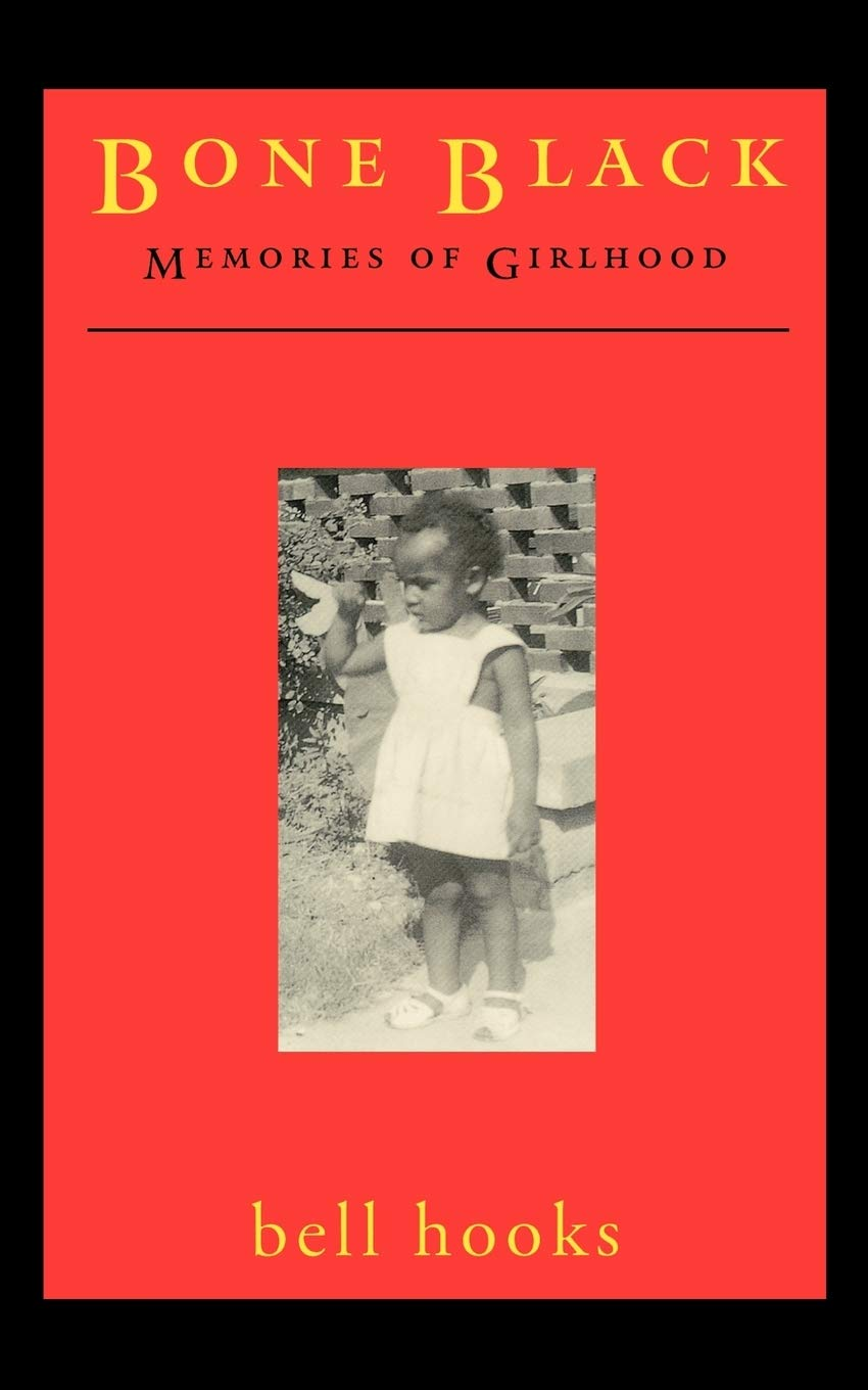 Bone Black: Memories of Girlhood by bell hooks (Back-Order, Aug 25)