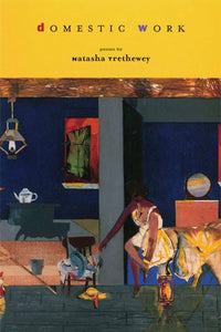Domestic Work: Poems by Natasha Trethewey