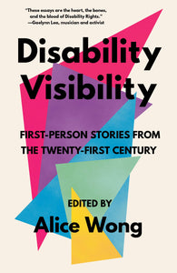 Disability Visibility: First-Person Stories from the 21st Century