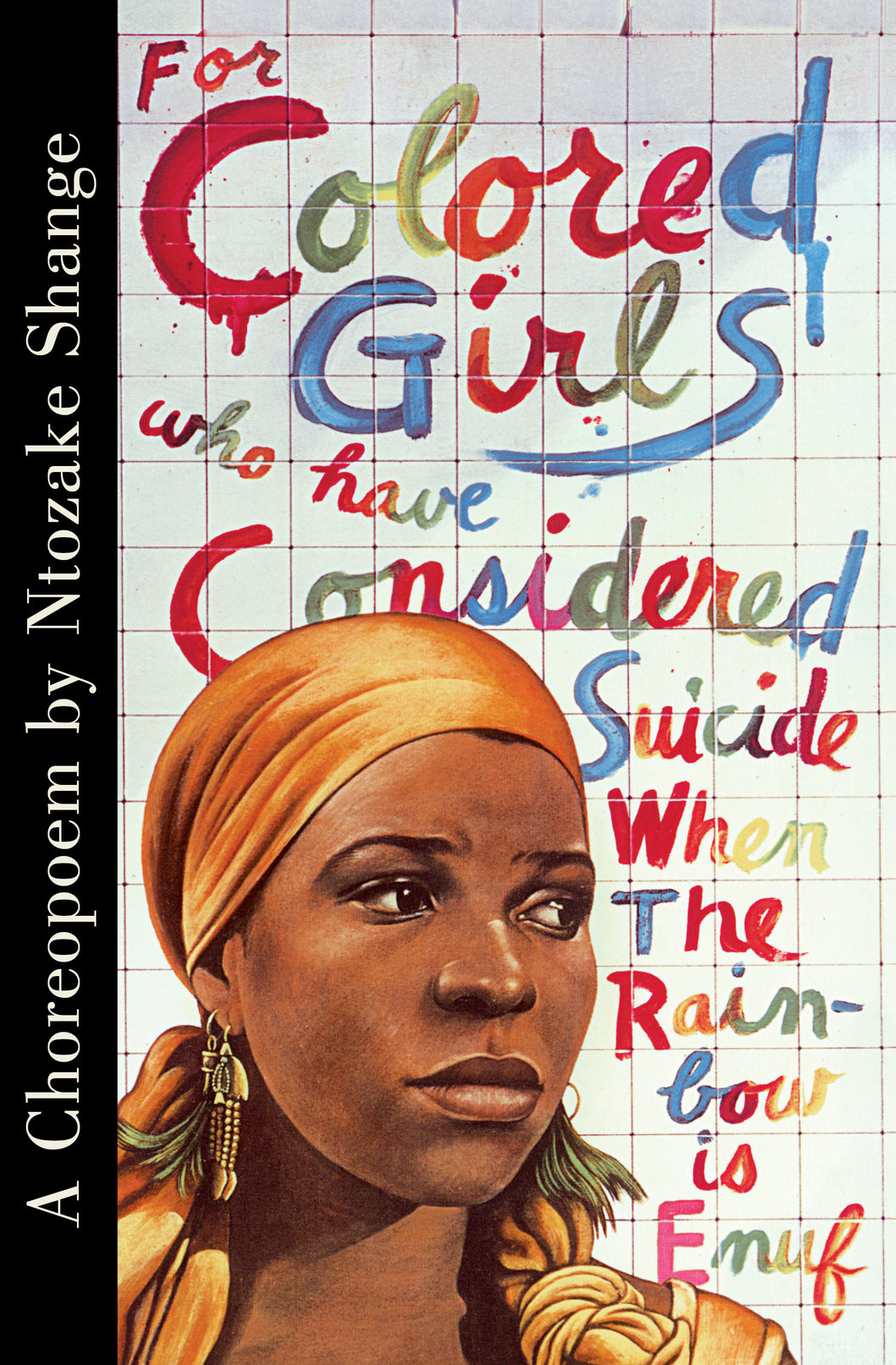 For Colored Girls Who Considered Suicide When The Rainbow Is Enuf by Ntozake Shange