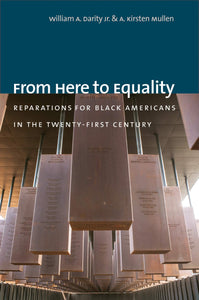 From Here to Equality: Reparations for Black Americans in the 21st Century by William A. Darity & A. Kirsten Mullen