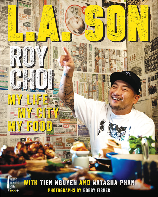 L.A. Son: My Life, My City, My Food by Roy Choi