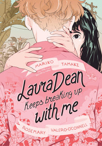Laura Dean Keeps Breaking Up with Me by Mariko Tamaki & Rosemary Valero-O'Connell