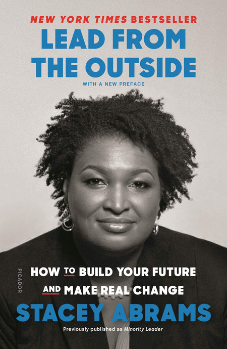 Lead from the Outside: How to Build Your Future and Make Real Change by Stacey Abrams