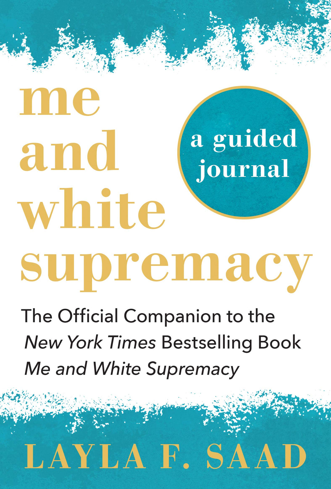 Me and White Supremacy: A Guided Journal: The Official Companion to the New York Times Bestselling Book Me and White Supremacy by Layla Saad (Pre-Order, Nov 10th)