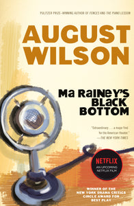 Ma Rainey's Black Bottom: A Play by August Wilson