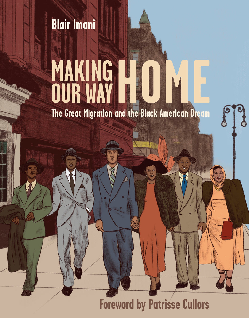 Making Our Way Home: The Great Migration and the Black American Dream by Blair Imani