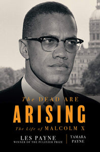 The Dead Are Arising: The Life of Malcolm X by Les Payne & Tamara Payne (Pre-Order, Sep 29th)