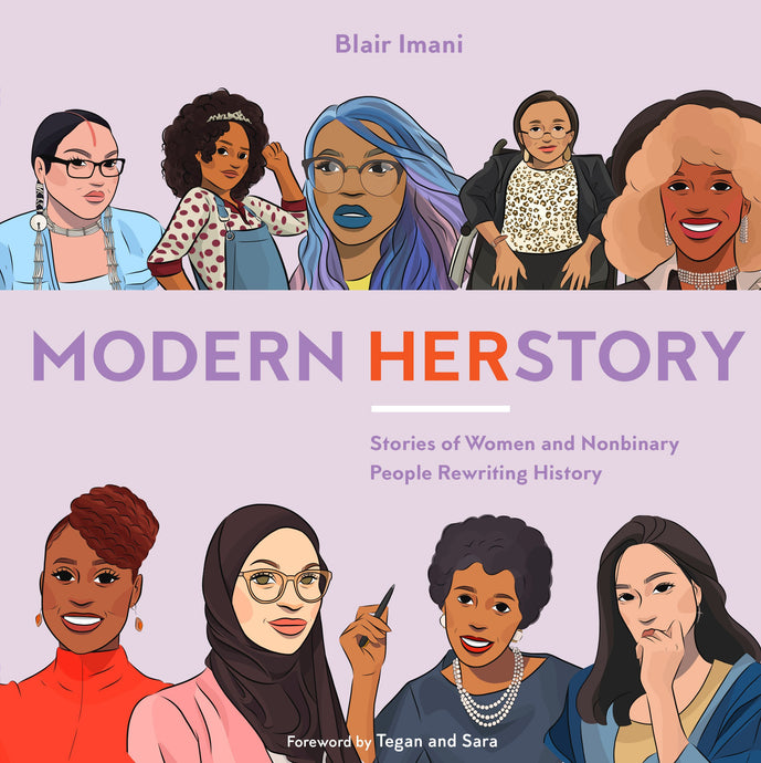 Modern HERstory: Stories of Women & Nonbinary People Rewriting History by Blair Imani