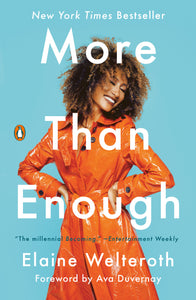 More Than Enough: Claiming Space for Who You Are (No Matter What They Say) by Elaine Welteroth