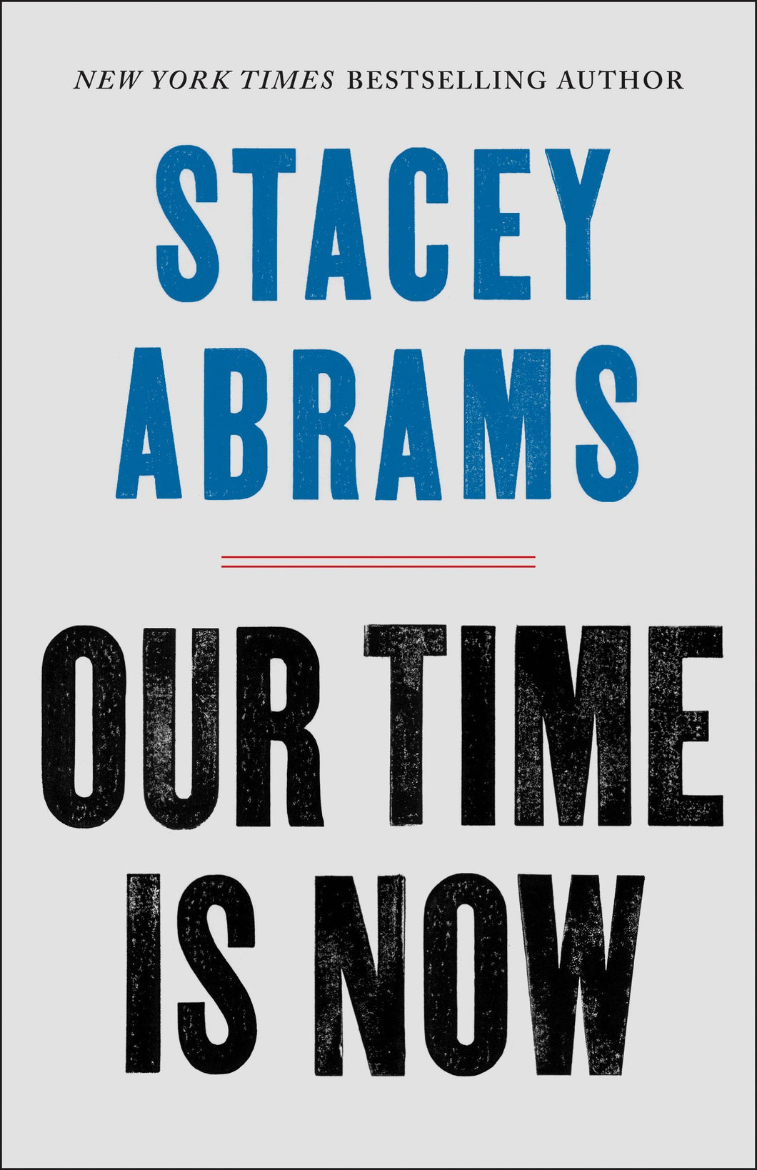 Our Time Is Now: Power, Purpose, & the Fight for a Fair America by Stacey Abrams (Back-Order, Dec 10)