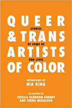 Load image into Gallery viewer, Queer & Trans Artists of Color Vol 1 by Nia King