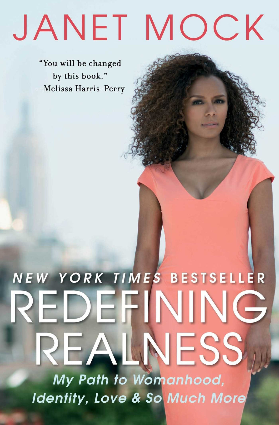 Redefining Realness: My Path to Womanhood, Identity, Love & So Much More by Janet Mock