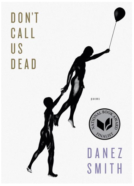 Don't Call Us Dead: Poems by Danez Smith