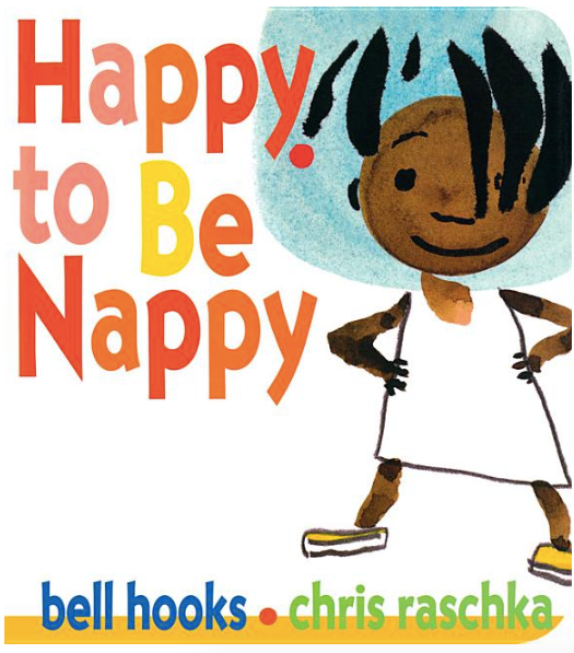Happy to Be Nappy by bell hooks & Chris Raschka (Back-Order, Aug 15)