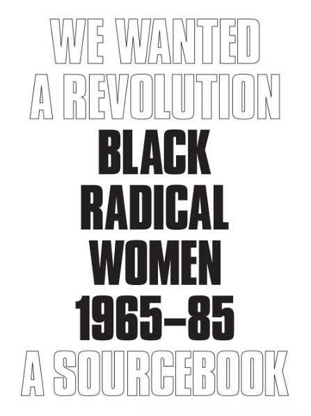 We Wanted a Revolution: Black Radical Women 1965–85