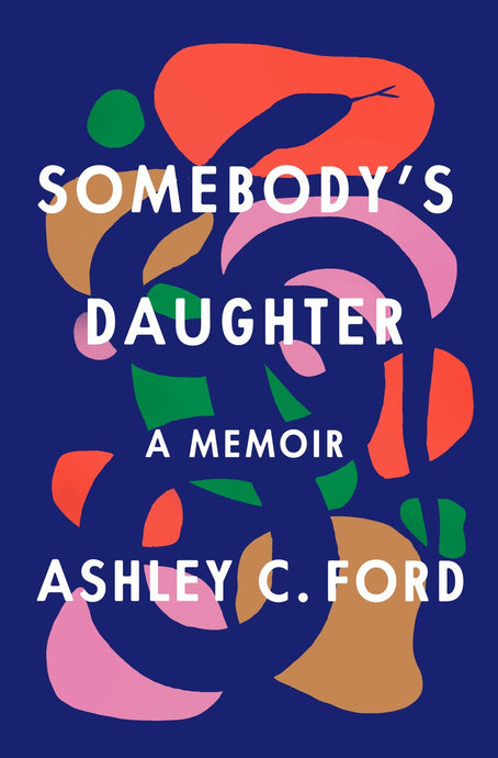 Somebody's Daughter by Ashley C. Ford (Pre-Order, June 2021)