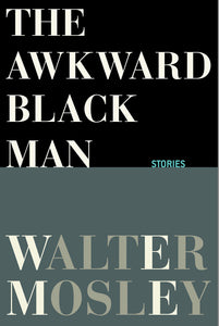 The Awkward Black Man by Walter Mosley (Pre-Order, Sep 15th)