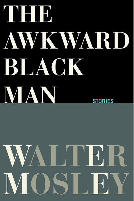 The Awkward Black Man by Walter Mosley