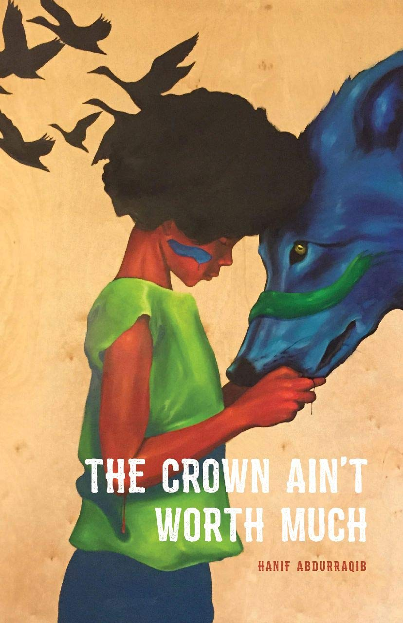The Crown Ain't Worth Much by Hanif Abdurraqib