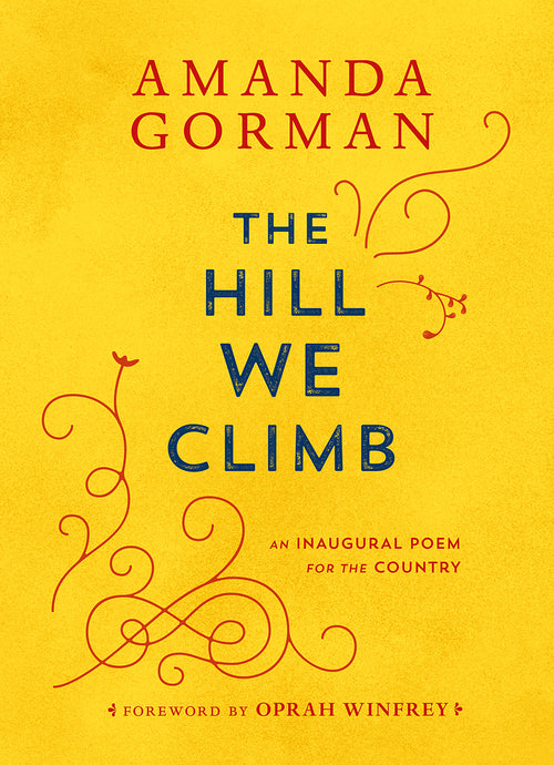 The Hill We Climb An Inaugural Poem for the Country