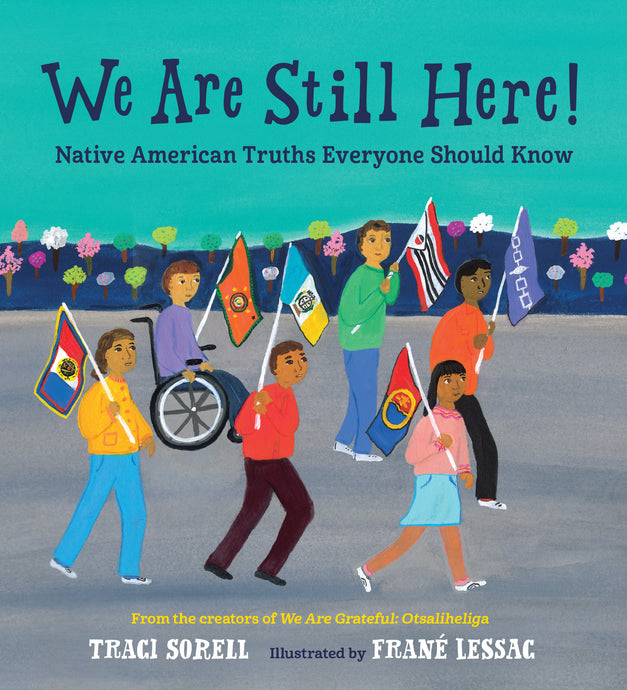We Are Still Here! // Native American Truths Everyone Should Know (Pre-Order, April 20)