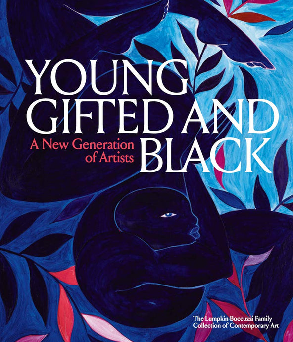 Young, Gifted & Black: A New Generation of Artists by Antwaun Sargent (Pre-Order, Sep 29th)