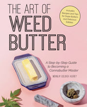 Load image into Gallery viewer, The Art of Weed Butter: A Step-By-Step Guide to Becoming a Cannabutter Master by Mennlay Golokeh Aggrey