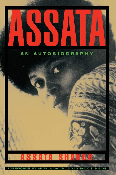 Assata: An Autobiography by Assata Shakur (Back-Order, June 15)